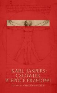 Karl Jaspers: Człowiek w epoce przełomu