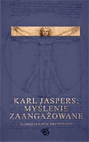 Karl Jaspers Myślenie zaangażowane